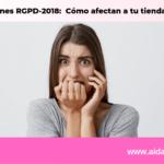 Sanciones RGPD: Cómo afectan a tu tienda online
