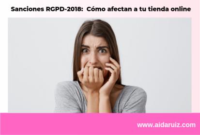 Sanciones RGPD: Cómo afectan a tu tienda online - Aida Ruiz