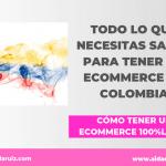 Todo lo que necesitas saber para tener un ecommerce en Colombia