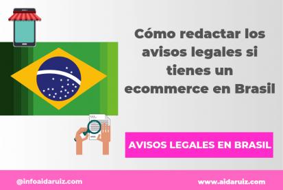 Cómo redactar los avisos legales si tienes un ecommerce en Brasil - Aida Ruiz