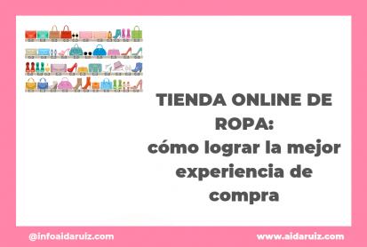 Tienda online de ropa: cómo lograr la mejor experiencia de compra - Aida Ruiz