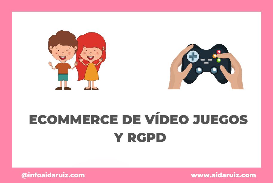 Ecommerce de vídeo juegos y rgpd