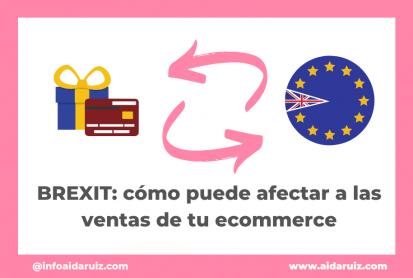 Aida Ruiz - BREXIT: cómo puede afectar a las ventas de tu ecommerce