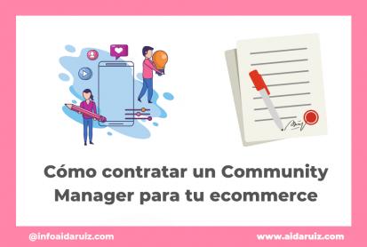 Aida Ruiz - Cómo contratar un Community Manager en tu ecommerce