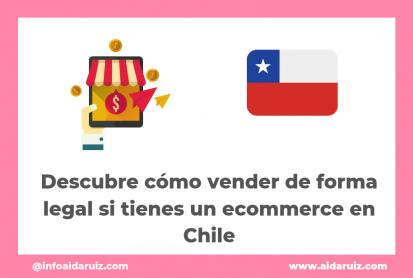 Aida Ruiz - Descubre cómo vender de forma legal si tienes un ecommerce en Chile