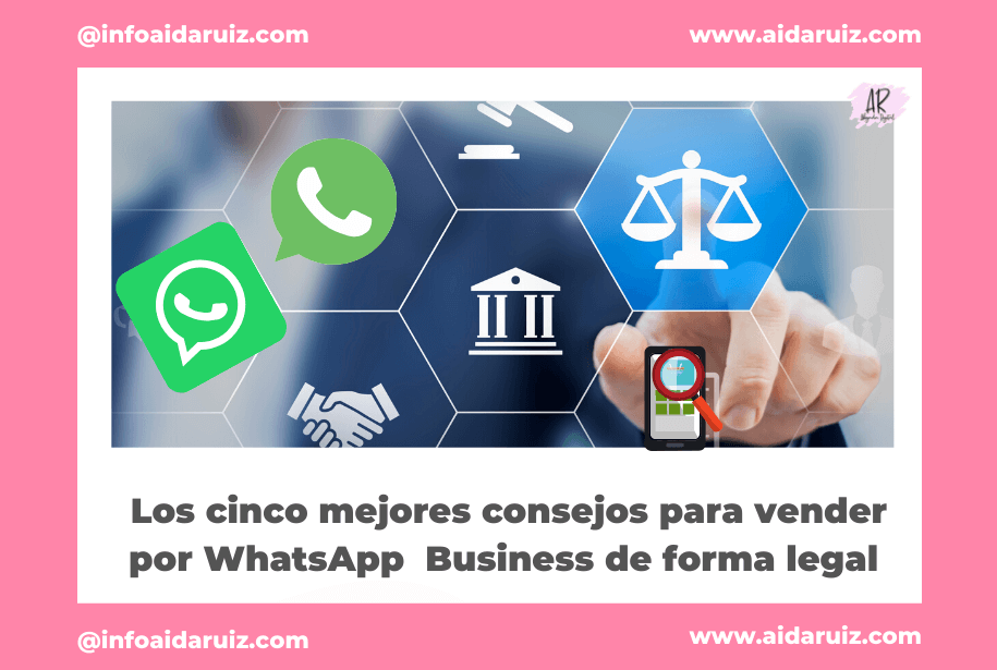 Los cinco mejores consejos para vender de forma legal por WhatssApp Business