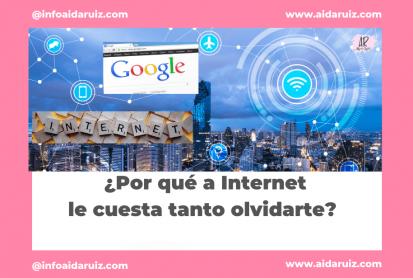 Aida Ruiz - RGPD y derecho al olvido: ¿por qué a Internet le cuesta tanto olvidarte?