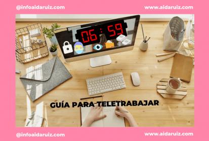 Aida Ruiz - TELETRABAJO O TRABAJO A DISTANCIA: Guía para la protección de datos