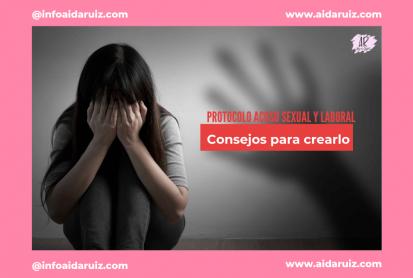 Protocolo Acoso Sexual y Laboral: ¿Qué es y para qué sirve? - Aida Ruiz